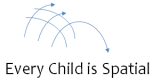 Every Child is Spatial